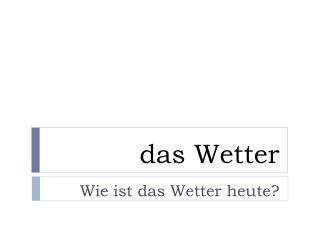 d as Wetter
