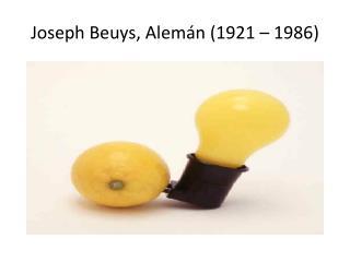 Joseph  Beuys , Alem�n (1921 � 1986 )
