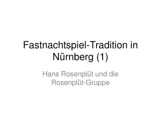 Fastnachtspiel-Tradition in N rnberg 1