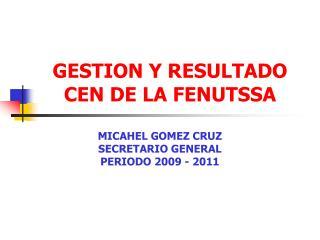 GESTION Y RESULTADO  CEN DE LA FENUTSSA