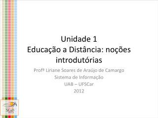 Unidade 1 Educa��o a Dist�ncia: no��es introdut�rias