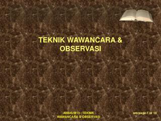 TEKNIK WAWANCARA & OBSERVASI