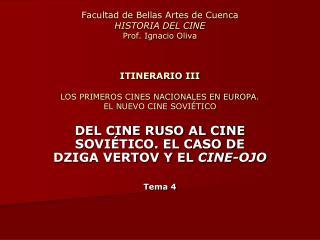 DEL CINE RUSO AL CINE SOVIÉTICO. EL CASO DE DZIGA VERTOV Y EL  CINE-OJO Tema 4