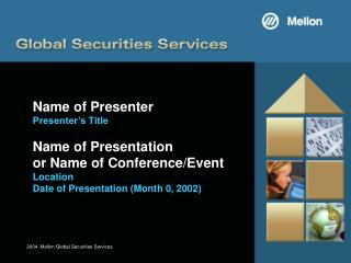 Name of Presenter Presenter's Title Name of Presentation  or Name of Conference/Event Location