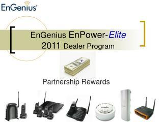 EnGenius  EnPower- Elite 2011  Dealer Program