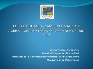 COSECHA DE AGUA, CAMBIO CLIMÁTICO  Y AGRICULTURA SOSTENIBLEN LA CUENCA DEL RÍO LURÍN