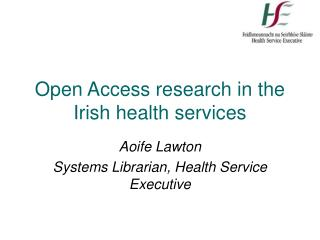 Open Access research in the Irish health services