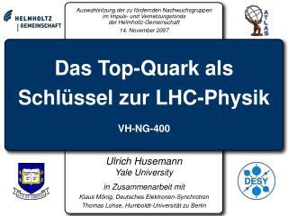 Das  Top-Quark als Schlüssel zur LHC-Physik VH-NG-400