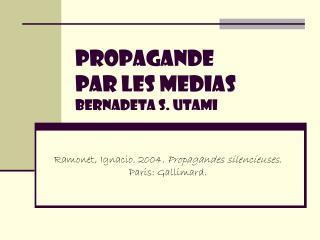 PROPAGANDe  par les MEDIAs Bernadeta s. utami
