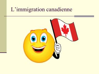 L'immigration canadienne