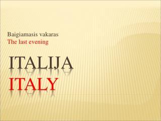 ITALIJA Italy
