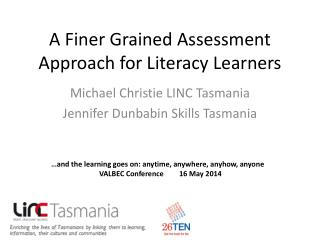 A Finer Grained Assessment Approach for Literacy Learners