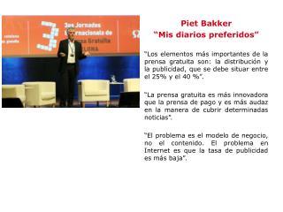 "Piet Bakker  ""Mis diarios preferidos"""