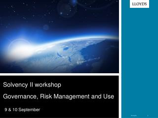 Solvency II workshop  Governance, Risk Management and Use