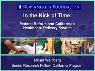 In the Nick of Time: Federal Reform and California's  Healthcare Delivery System