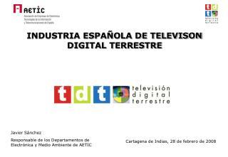 INDUSTRIA ESPAÑOLA DE TELEVISON DIGITAL TERRESTRE