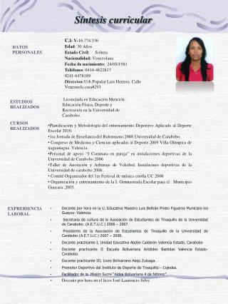 C .I: V- 16.774.330 Edad :  30  Años Estado Civil: Soltera Nacionalidad:  Venezolana