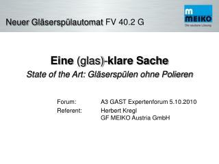 Eine  (glas)- klare Sache State of the Art: Gläserspülen ohne Polieren