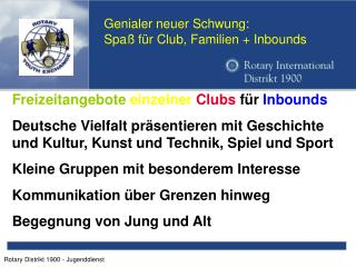 Genialer neuer Schwung: Spaß für Club, Familien + Inbounds
