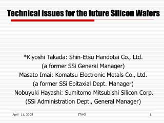 Technical issues for the future Silicon Wafers