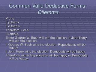 Common Valid Deductive Forms:  Dilemma
