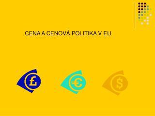 CENA A CENOV� POLITIKA V EU