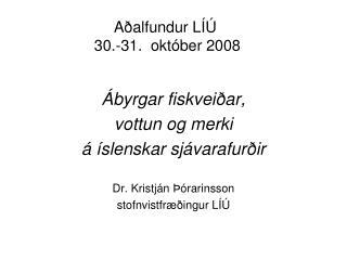 Aðalfundur LÍÚ  30.-31.  október 2008