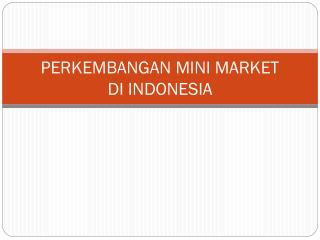 PERKEMBANGAN MINI MARKET  DI INDONESIA