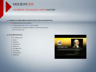 HOLIDAY  IDS CELEBRATE THE HOLIDAY WITH  HISTORY