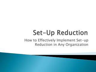 Set-Up Reduction