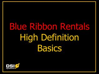 Blue Ribbon Rentals High Definition  Basics