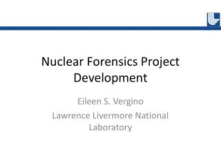 Nuclear Forensics Project Development
