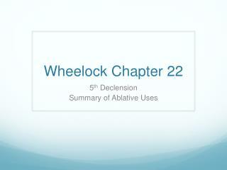 Wheelock Chapter 22
