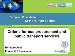 Criteria for bus procurement and public transport services Ms. Aure Adell Ecoinstitut Barcelona