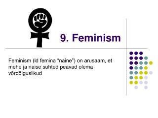 9. Feminism