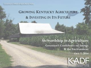 Growing Kentucky Agriculture & Investing in Its Future