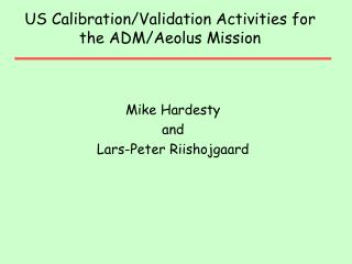 US Calibration/Validation Activities for the ADM/Aeolus Mission