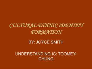 CULTURAL-ETHNIC IDENTITY FORMATION
