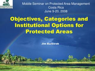Objectives, Categories and Institutional Options for Protected Areas