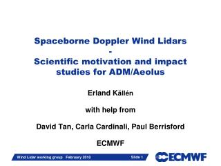 Spaceborne Doppler Wind Lidars - Scientific motivation and impact studies for ADM/Aeolus