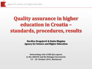 Quality assurance in higher education in Croatia   standards, procedures, results   urdica Dragojevic  Emita Blagdan  Ag