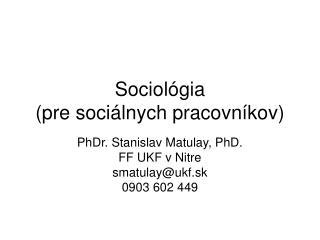 Sociol�gia (pre soci�lnych pracovn�kov)