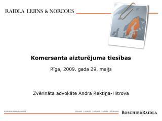 Komersanta aizturējuma tiesības Rīga, 2009. gada 29. maijs