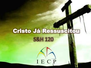 Cristo Já Ressuscitou