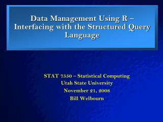 Data Management Using R – Interfacing with the Structured Query Language