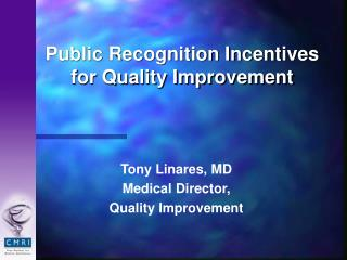 Public Recognition Incentives for Quality Improvement