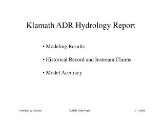 Klamath ADR Hydrology Report  Modeling Results  Historical Record and Instream Claims