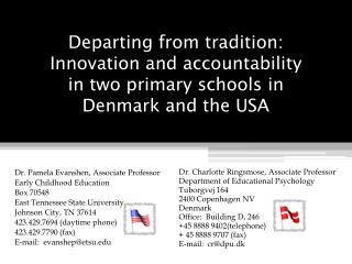 Dr. Pamela  Evanshen , Associate Professor Early Childhood Education Box 70548