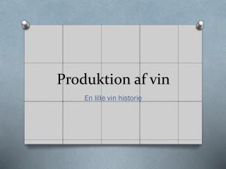 Produktion af vin