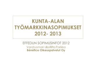 KUNTA-ALAN TY MARKKINASOPIMUKSET 2012- 2013